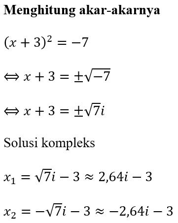 Contoh 4 Mencari Akar-Akar x^2+6x+16